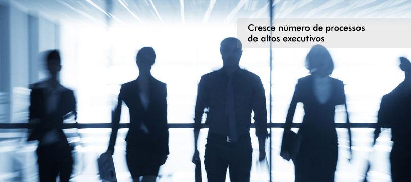 Cresce número de processos de altos executivos